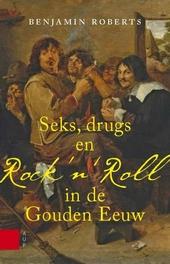Seks, drugs en rock 'n' roll in de Gouden Eeuw