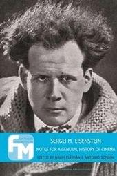 Sergei M. Eisenstein : notes for a general history of cinema