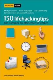 150 lifehackingtips om slimmer en efficiënter te werken