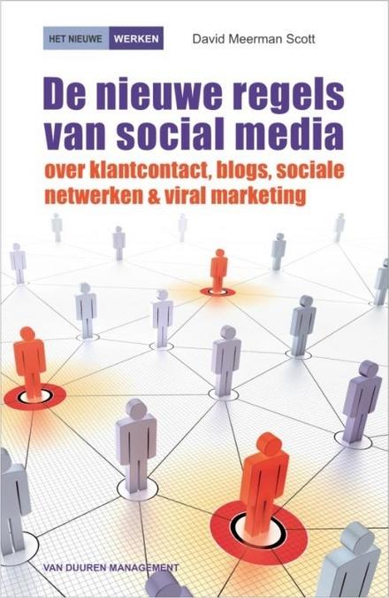 De nieuwe regels van social media : over klantcontact, blogs, sociale netwerken & viral marketing