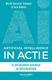 Artificial Intelligence in actie : AI-oplossingen bedenken en implementeren
