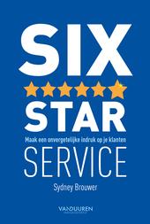 Six Star Service : maak een onvergetelijke indruk op je klanten