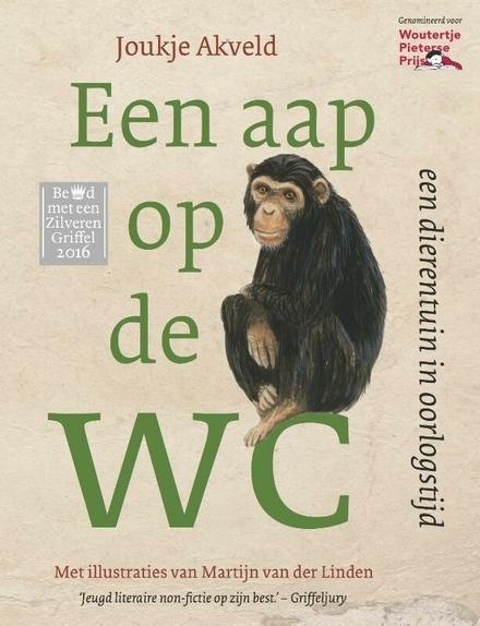Een aap op de wc : een dierentuin in oorlogstijd