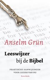 Leeswijzer bij de Bijbel : praktische aanwijzingen voor lezers van nu
