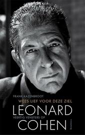 Wees lief voor deze ziel : veertig vensters op Leonard Cohen
