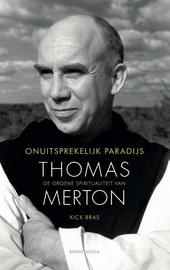 Onuitsprekelijk paradijs : de groene spiritualiteit van Thomas Merton