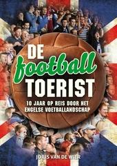 De football toerist : 10 jaar op reis door het Engelse voetballandschap