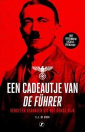 Een cadeautje van de Führer : vergeten verhalen uit het Derde Rijk