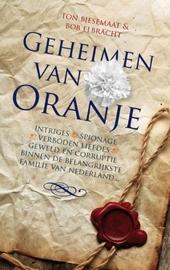 Geheimen van Oranje : intriges, spionage, verboden liefdes, geweld en corruptie binnen de belangrijkste familie van...