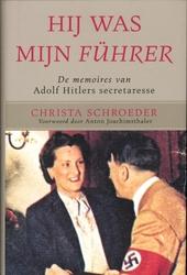 Hij was mijn Führer : de memoires van Adolf Hitlers secretaresse