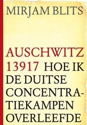 Auschwitz 13917 : hoe ik de Duitse concentratiekampen overleefde