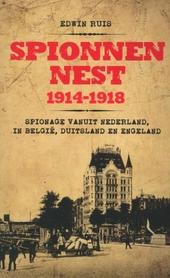 Spionnennest 1914-1918 : spionage vanuit Nederland in België, Duitsland en Engeland
