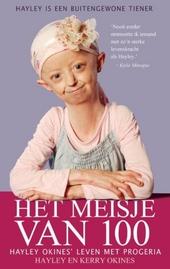 Het meisje van 100 : Hayley Okines' leven met progeria