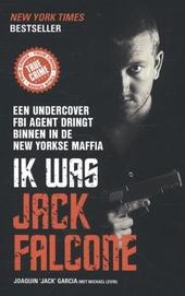 Ik was Jack Falcone : een undercover FBI-agent dringt binnen in de New Yorkse maffia