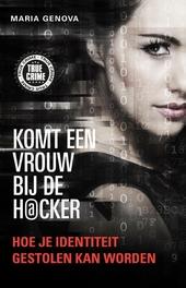 Komt een vrouw bij de hacker : hoe je identiteit gestolen kan worden