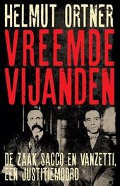 Vreemde vijanden : de zaak Sacco en Vanzetti, een justitiemoord