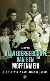 De wedergeboorte van een moffenmeid : een verzwegen familiegeschiedenis