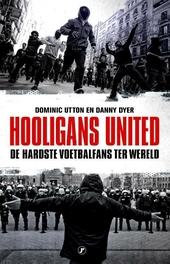Hooligans United : de hardste voetbalfans ter wereld