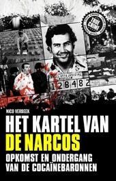 Het kartel van de Narcos : opkomst en ondergang van de cocaïnebaronnen