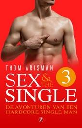Sex & the single. 3, De avonturen van een hardcore single man