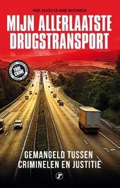 Mijn allerlaatste drugstransport : gemangeld tussen criminelen en justitie