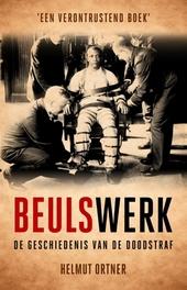 Beulswerk : de geschiedenis van de doodstraf