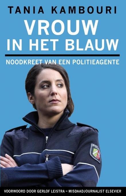 Vrouw in het blauw : noodkreet van een politieagente