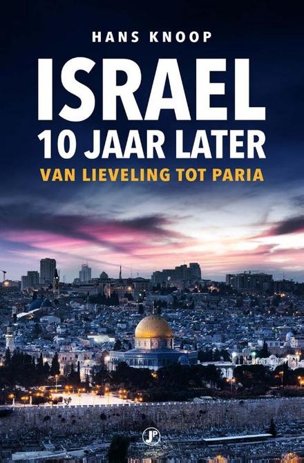 Israël : 10 jaar later : van lieveling tot paria