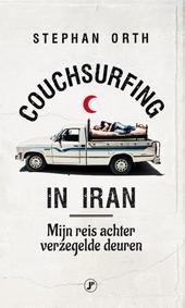 Couchsurfing in Iran : mijn reis achter verzegelde deuren