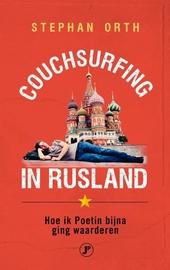 Couchsurfing in Rusland : hoe ik Poetin bijna ging begrijpen