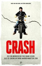 Crash : er zijn mensen die pas gaan leven als ze eigenlijk dood hadden moeten zijn