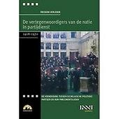 De vertegenwoordigers van de natie in partijdienst : de verhouding tussen de Belgische politieke partijen en hun pa...