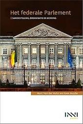 Het federale Parlement : samenstelling, organisatie en werking