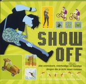 Show off : alle onmisbare, overbodige en best wel handige dingen die je écht moet kunnen