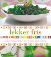 Lekker fris : supersalades het hele jaar door