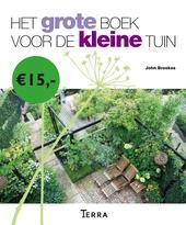 Het grote boek voor de kleine tuin