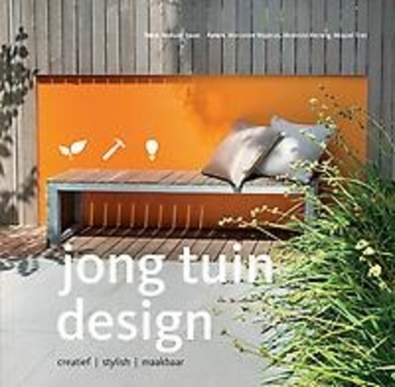 Jong tuin design : creatief, stylish, maakbaar