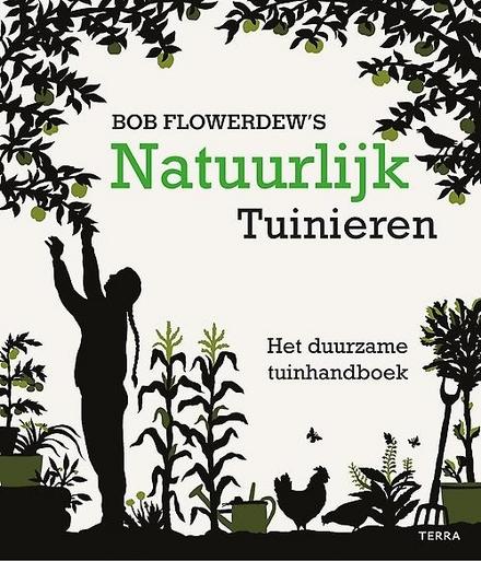 Natuurlijk tuinieren : biologisch, ecologisch, organisch