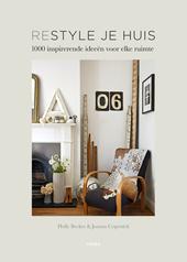 Restyle je huis : 1000 inspirerende ideeën voor elke ruimte