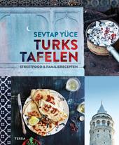 Turks tafelen : streetfood & familierecepten