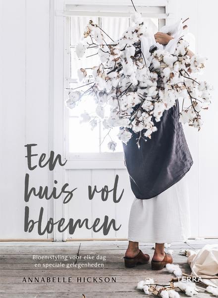 Een huis vol bloemen : bloemstyling voor elke dag en speciale gelegenheden