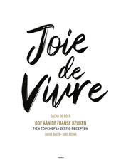 Joie de vivre : ode aan de Franse keuken : tien topchefs, zestig recepten
