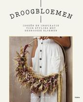 Droogbloemen : ideeën en inspiratie voor styling met gedroogde bloemen