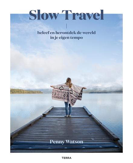 Slow travel : beleef en herontdek de wereld in je eigen tempo