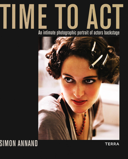 Time to act : an intimate photographic portrait of actors backstage