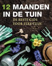 12 maanden in de tuin : de beste gids voor elke tuin