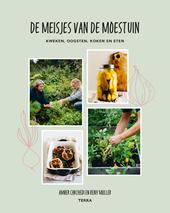 De meisjes van de moestuin : kweken, oogsten, koken en eten