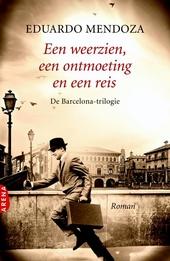Een weerzien, een ontmoeting en een reis : de Barcelona-trilogie