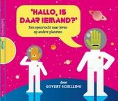 Hallo, is daar iemand? : een speurtocht naar leven op andere planeten