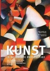 Kunst in het juiste perspectief : compleet overzicht van de belangrijkste kunstwerken, kunstenaars en stromingen do...